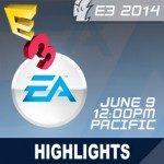 E3 2014: EA World Premiere - Press Conference - Highlights, Live-Stream