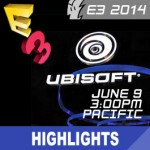 E3 2014: Ubisoft Press Conference - Highlights, Live-Stream