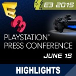 E3 2015: PlayStation Press Event Livestream, Highlights, and Announcements