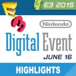 E3 2015: Nintendo Digital Event Videos, Highlights, and Announcements