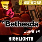 E3 2015: Bethesda E3 Showcase Livestream, Highlights, and Announcements