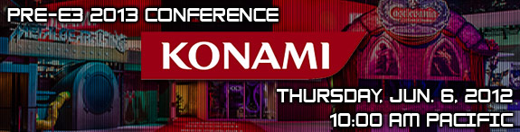Konami Pre-E3 Show 2013: Announcements & Highlights; Watch It Here!