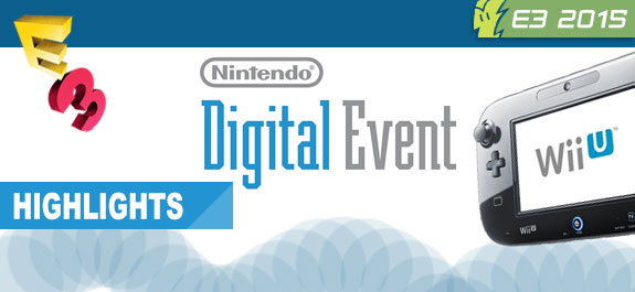 E3 2015: Nintendo Digital Event Highlights